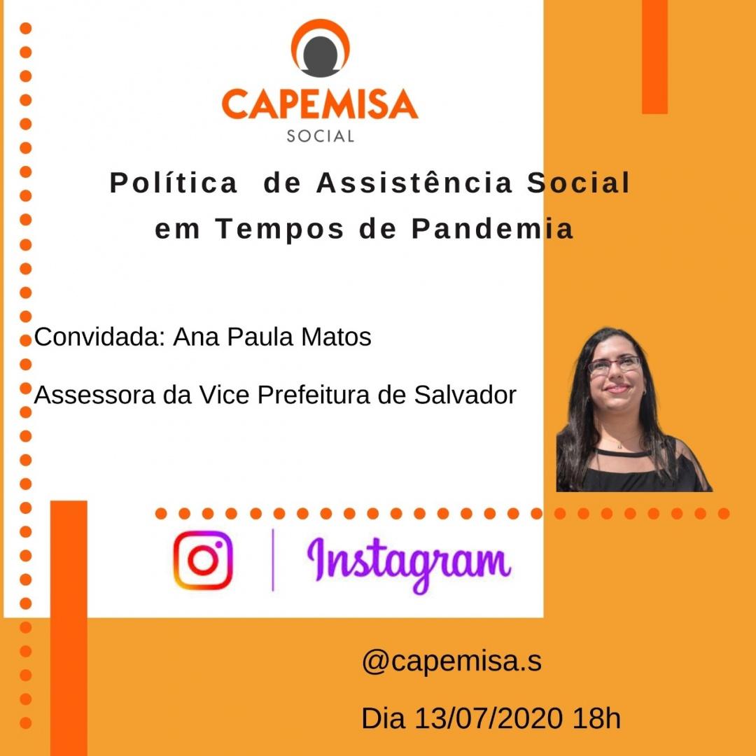 A Capemisa Instituto de Ação Social convida as Instituições Parceiras e Osc's para dialogar com Ana Paula Matos, Assessora da Vice Prefeitura de Salvador, sobre as intervenções da Política de Assistência Social em Tempos de Pandemia, no dia 13/07/2020 às 18h.