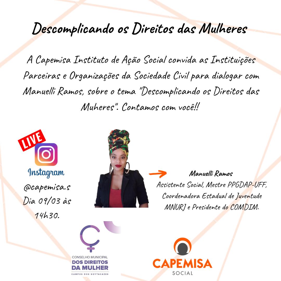 """A Capemisa Instituto de Ação Social, convida a todos para a live """"Descomplicando os Direitos das Mulheres""""  no dia 09/03 as 14h30, no @capemisa.s. Contamos com vocês!!"""