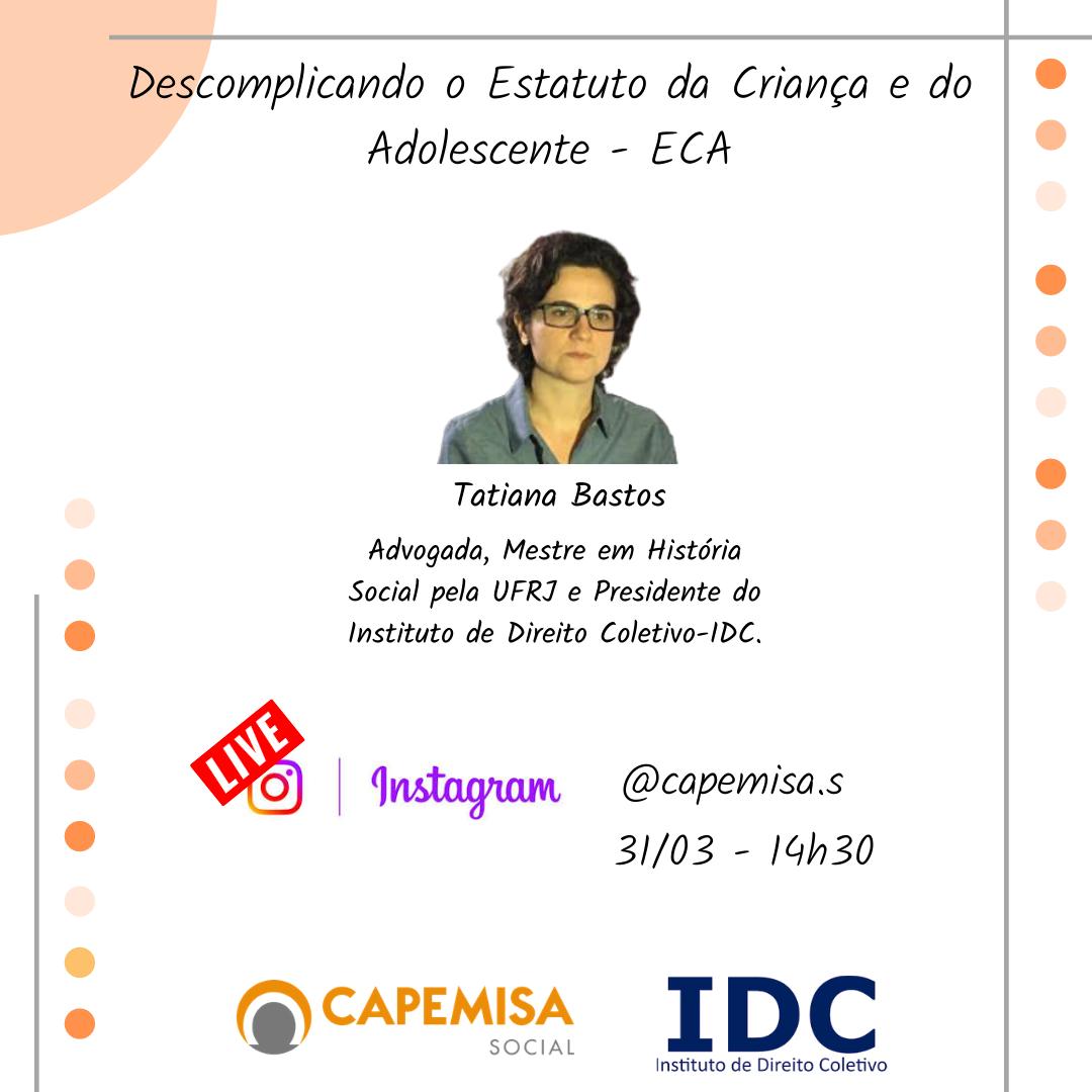 A Capemisa Instituto de Ação Social convida a todos para dialogar com a advogada Tatiana Bastos sobre o ECA. Contamos com vocês!!