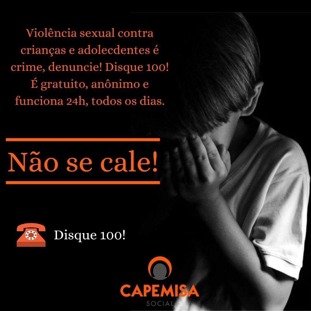 Violência sexual contra crianças e adolescentes é crime, denuncie! Disque 100!